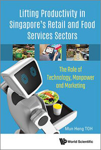 Lifting Productivity in Singapore's Retail & Food Services Sectors